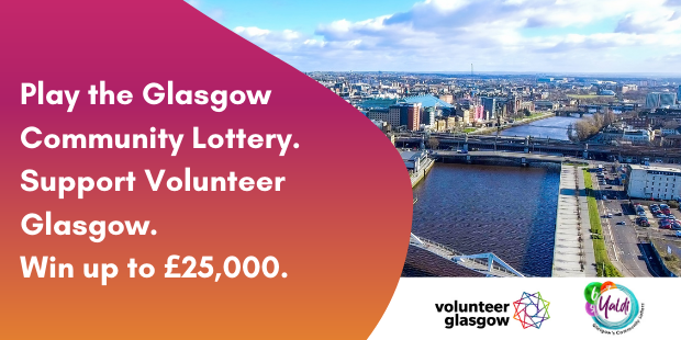 """Cityscape of the river Clyde and Glasgow city centre. Text on a purple-orange gradient background reads """"Play the Glasgow Community Lottery. Support Volunteer Glasgow. Win £25,000."""""""